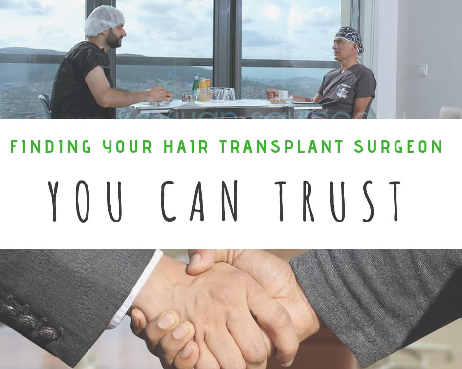 Finding your hair transplant surgeon you can trust