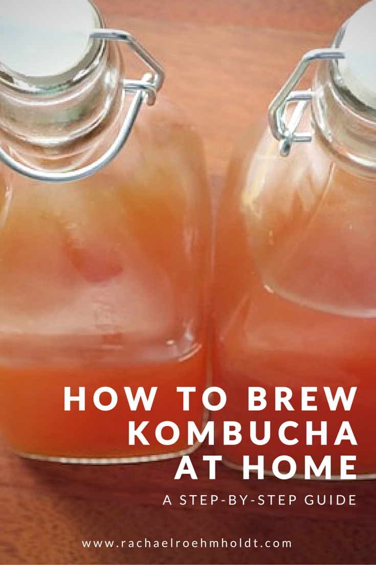 How To Brew Kombucha At Home | RachaelRoehmholdt.com