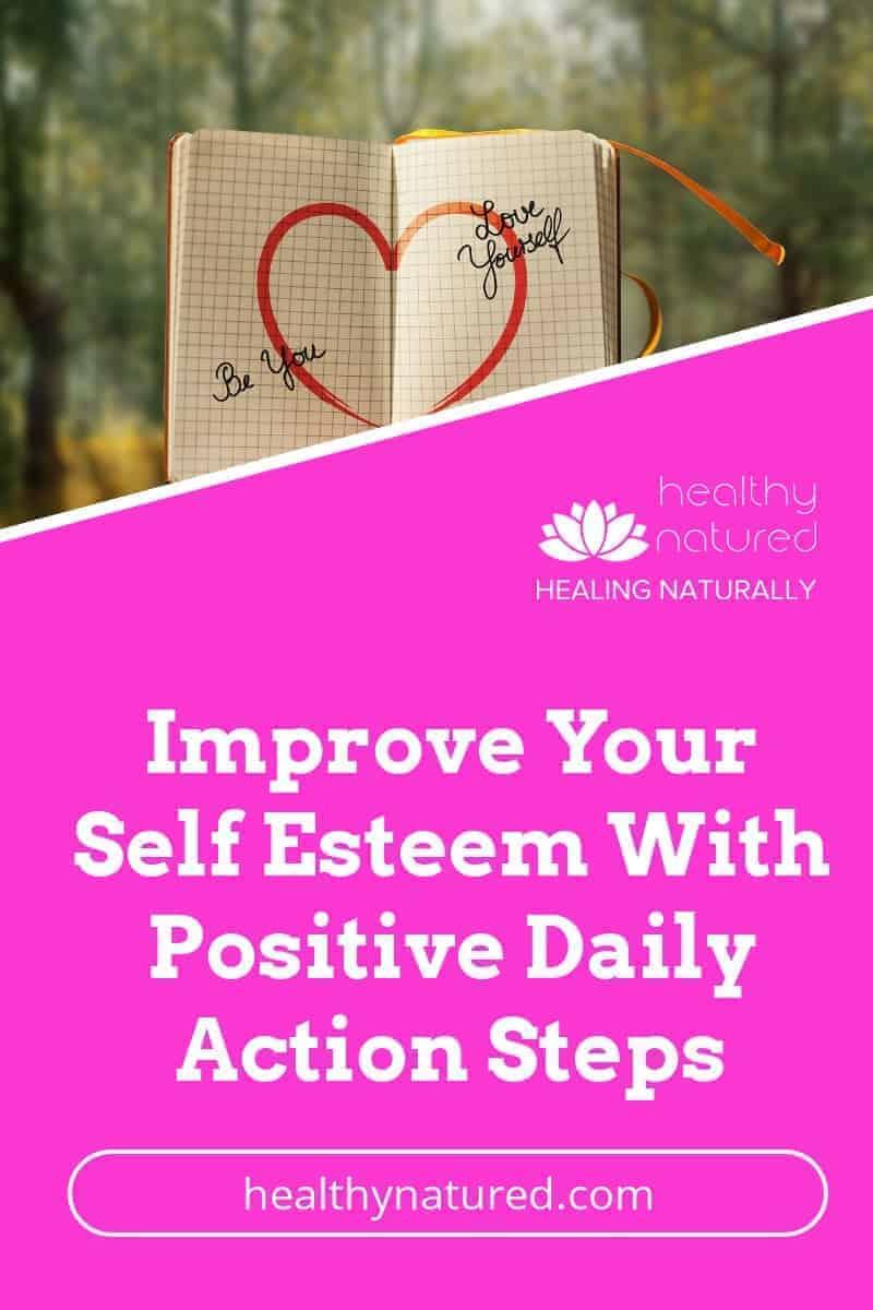 Improve Your Self Esteem. Best 10 Daily Positive Action Steps.