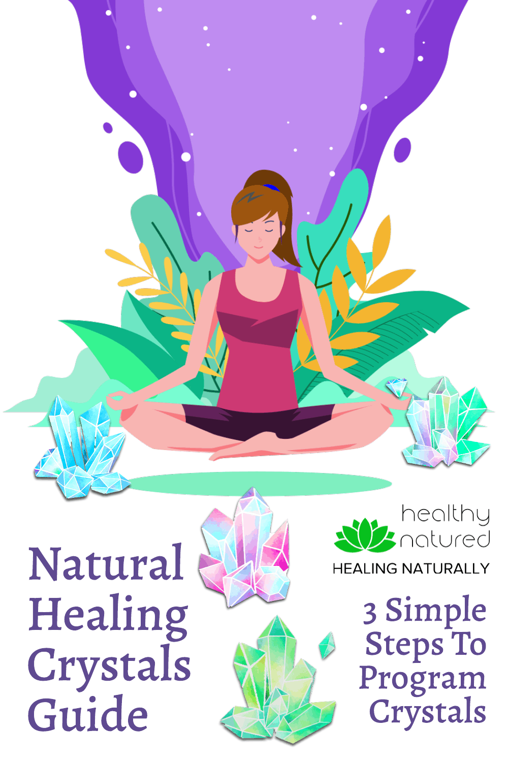 Natural Healing Crystals Guide - 3 Simple Steps To Program Crystals For Healing.