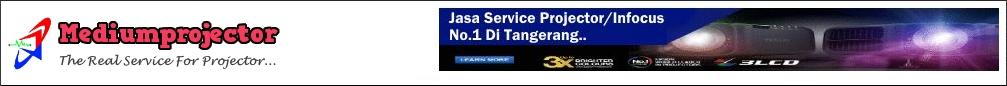 Mediumprojector - Pusat Service Projector No #1 Tangerang