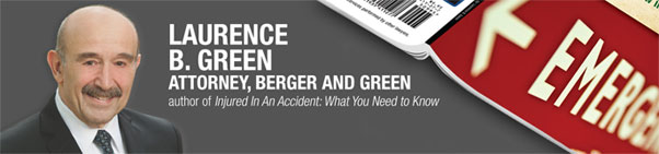 LAURENCE B.GREEN ATTORNEY,BERGER AND GREEN | author of Injured In An Accident : What You Need to Know