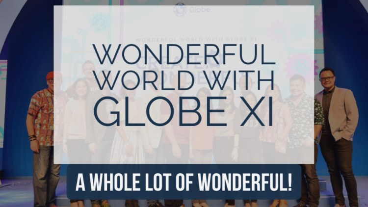 Wonderful World with Globe XI – A whole lot of wonderful!