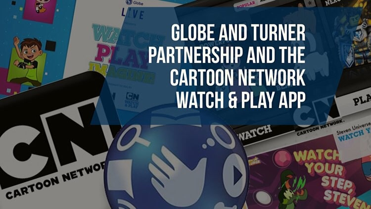 Globe and Turner launch the Cartoon Network Watch & Play app!