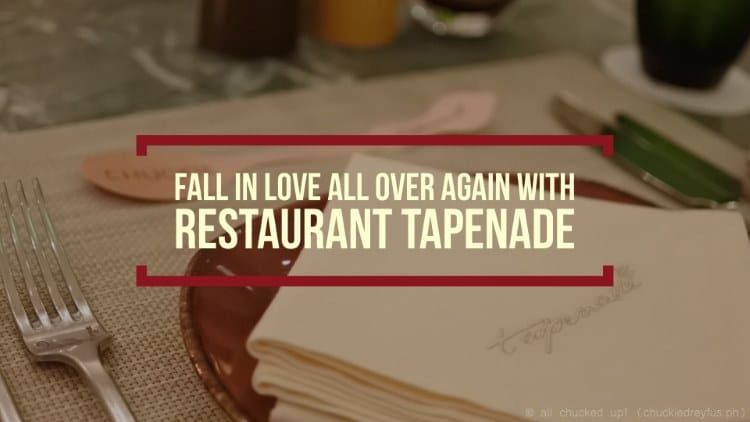Fall in love all over again with Restaurant Tapenade at Discovery Primea, Makati