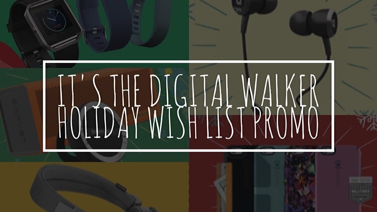 It's the Digital Walker Holiday Wish List Promo!
