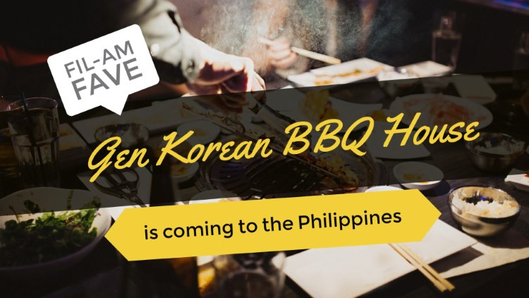 Fil-Am fave Gen Korean BBQ House is coming to the Philippines