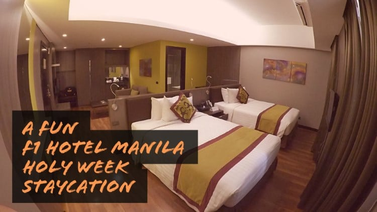 A fun F1 Hotel Manila Holy Week staycation