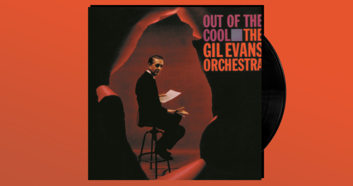 Quarantine Diary: The Glory of Gil Evans