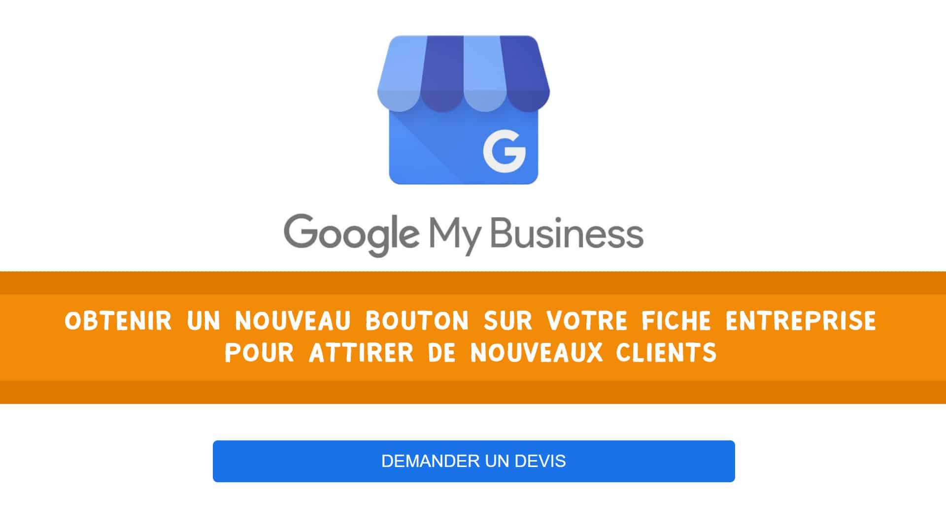 Google My Business : Comment ajouter un bouton «Demander un devis»?