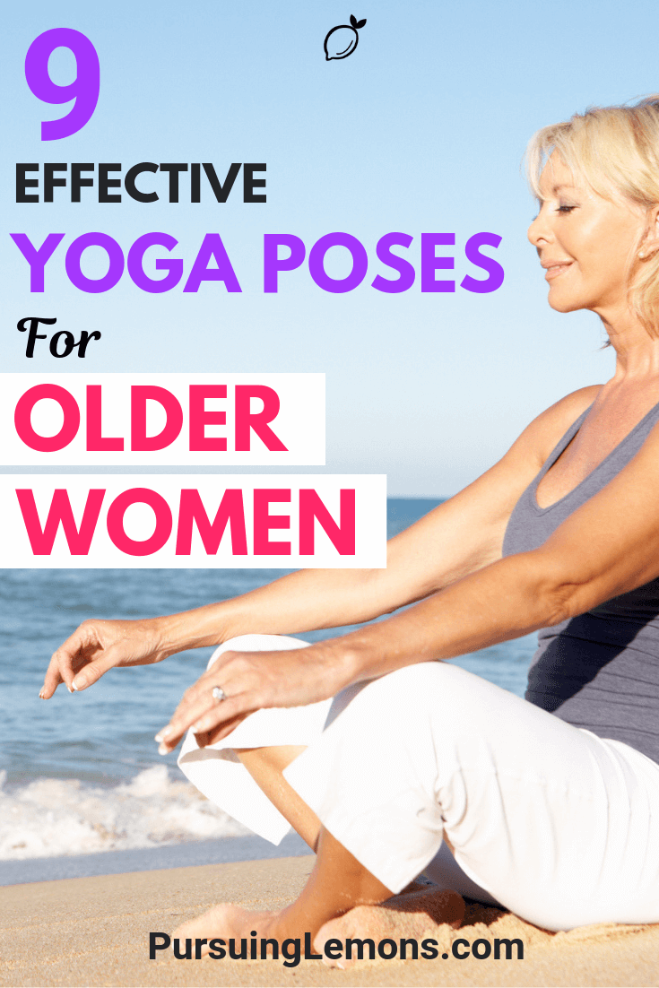 Struggling to find a less intense and safer workout suitable for your age 50 and above? Here are the most effective yoga pose for women to keep active and stay healthy!