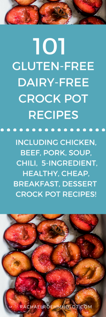 101 Gluten-free Dairy-free Crock Pot Recipes. Included in this gluten-free dairy-free recipe roundup are: healthy, chicken, beef, pork, soup, chili, breakfast, 5-ingredients or less, cheap, and dessert recipes. Click through to check out all the awesome recipes at RachaelRoehmholdt.com.