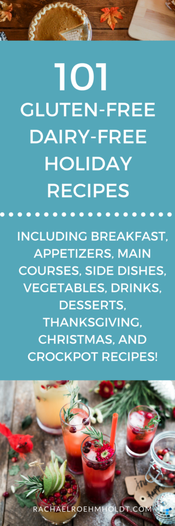 101 Holiday Gluten-free Dairy-free Recipes. Included in this gluten-free dairy-free recipe roundup are: breakfast, appetizers, main courses, Thanksgiving, Christmas, crock pot, side dishes, vegetable, drinks, and dessert recipes. Click through to check out all the awesome recipes at RachaelRoehmholdt.com.