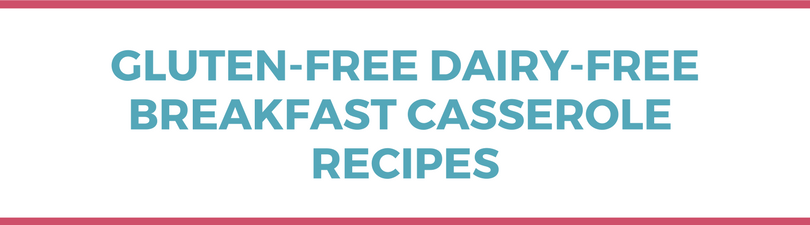 Gluten-free Dairy-free Breakfast Casserole Recipes