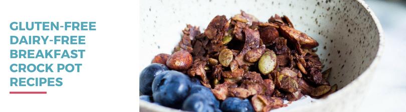 Gluten-free Dairy-free Breakfast Crockpot Recipes