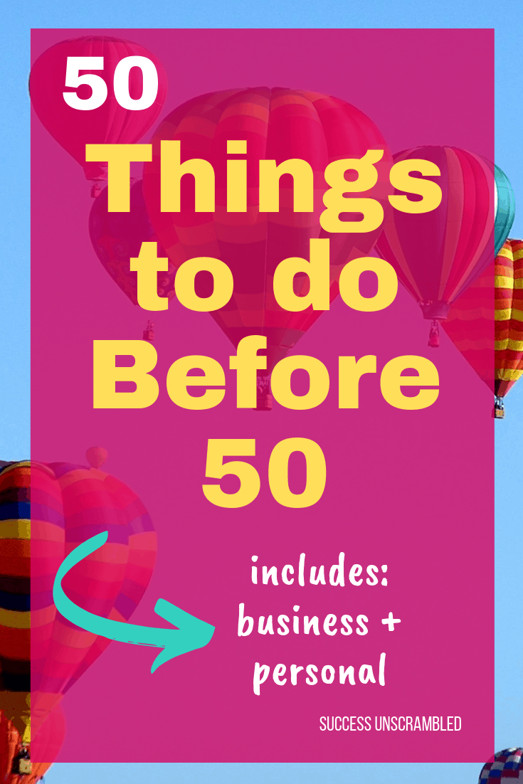 50 Things to do before 50 - biz + personal