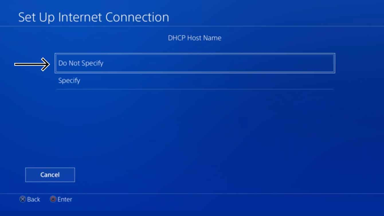 "Select ""Do Not Specify"" for DHCP Host Name."