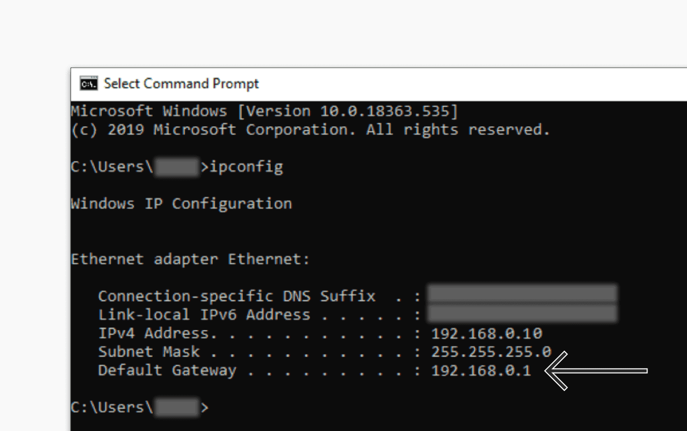 "Your default gateway's IP address will be shown next to ""Default Gateway"" in the ""Command Prompt."""