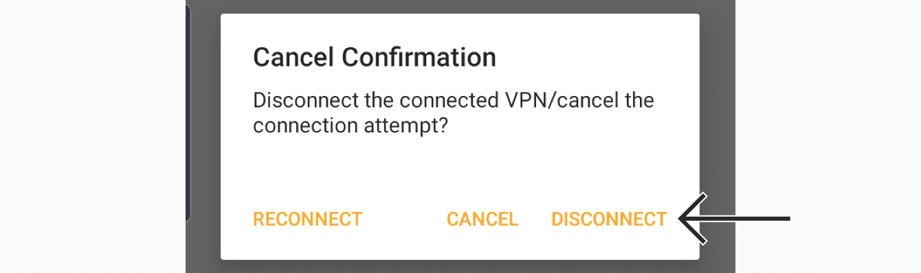 "Tap ""DISCONNECT"" to disconnect from the VPN."