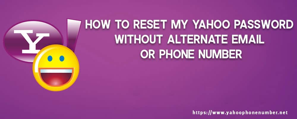 How to Reset My Yahoo Password Without Alternate Email or Phone Number
