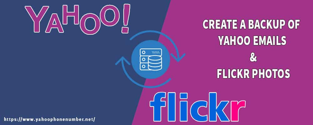 Create a Backup of Yahoo Emails & Flickr Photos