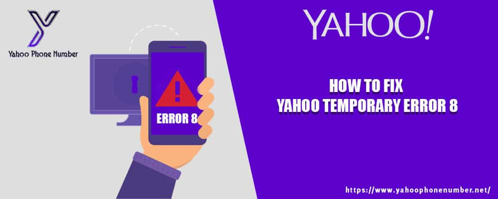 Yahoo Temporary Error 8: How to Fix It