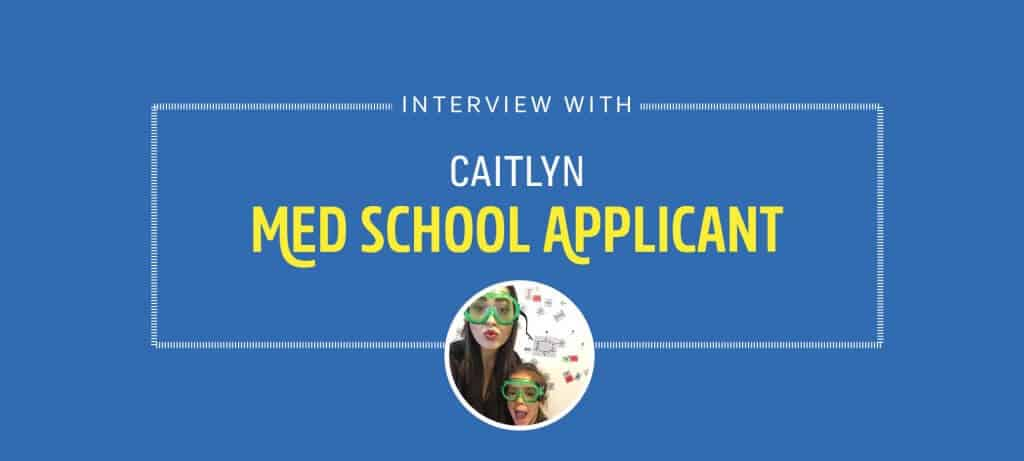 Interview with Caitlyn - Med School Applicant