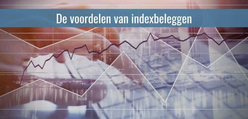 De voordelen van Indexbeleggen