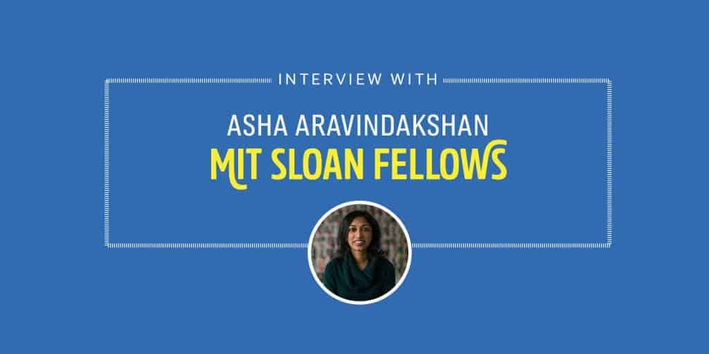 Student Interview: MIT Sloan Fellow Asha Aravindakshan