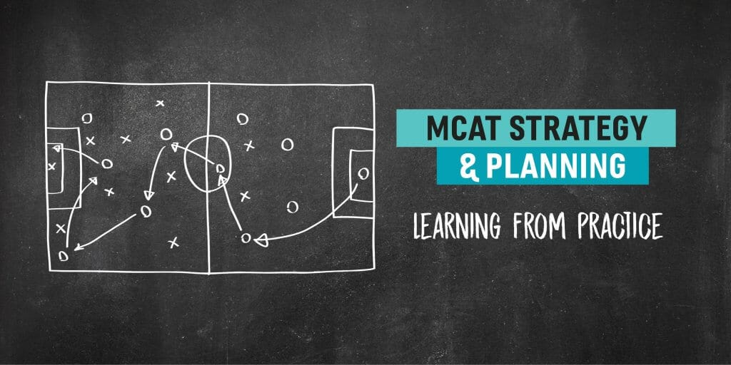 MCAT Strategy & Planning: Learning from Practice