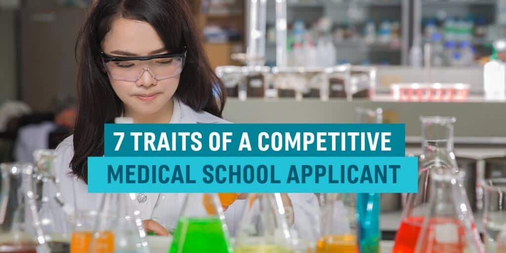 7 Traits of a Competitive Medical School Applicant
