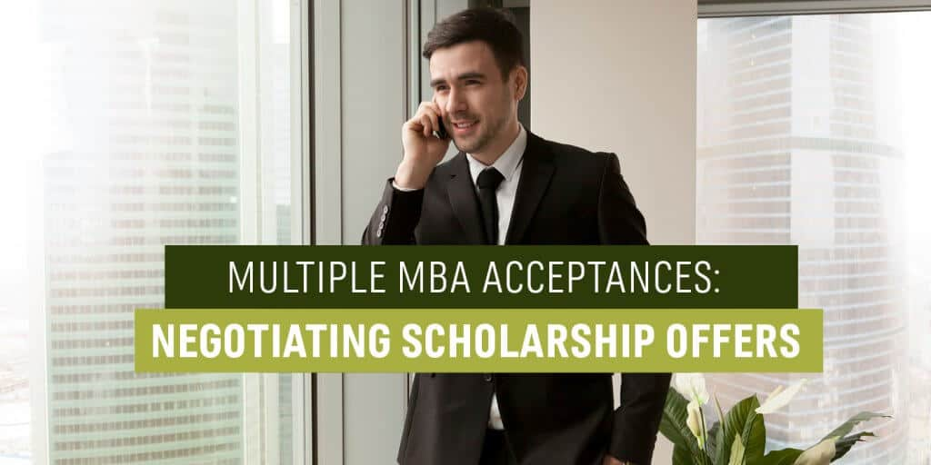 Multiple MBA Acceptances: Negotiating Scholarship Offers
