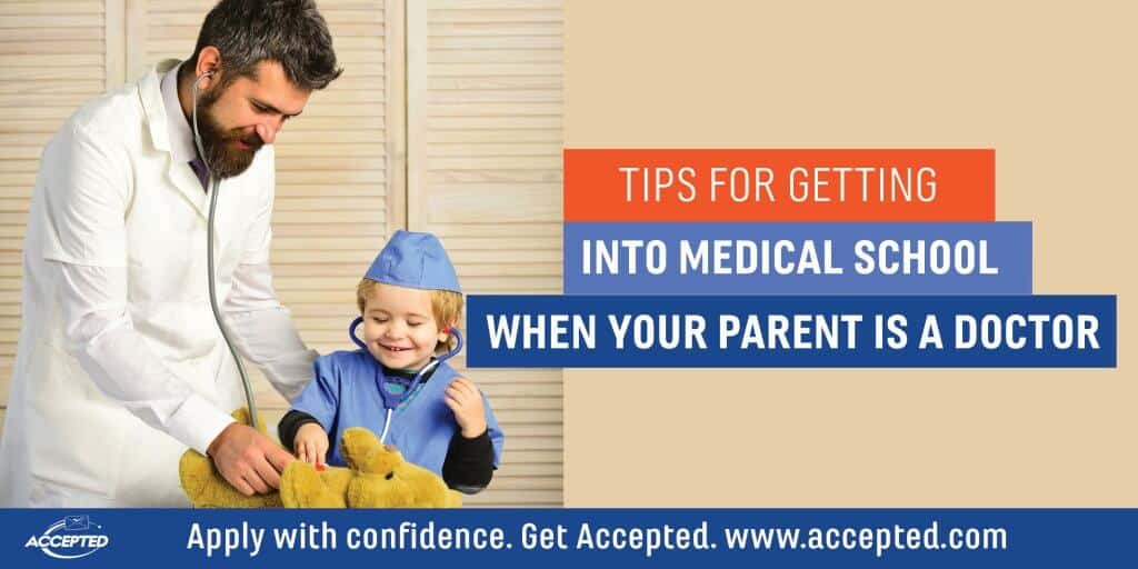 Tips for Getting into Med School When Parent is a Doctor