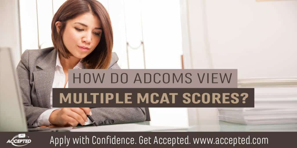 How do adcoms view multiple MCAT scores