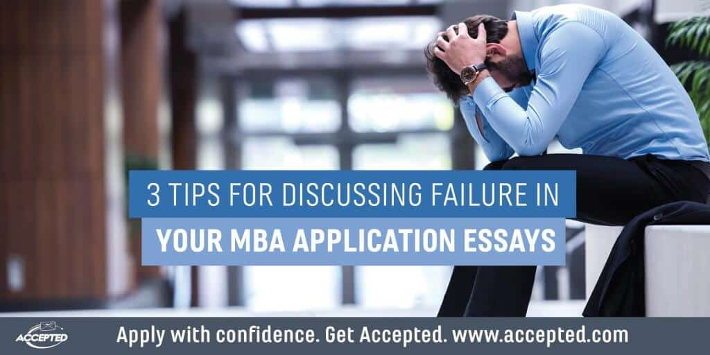 3 tips for discussion failure in your MBA application essays