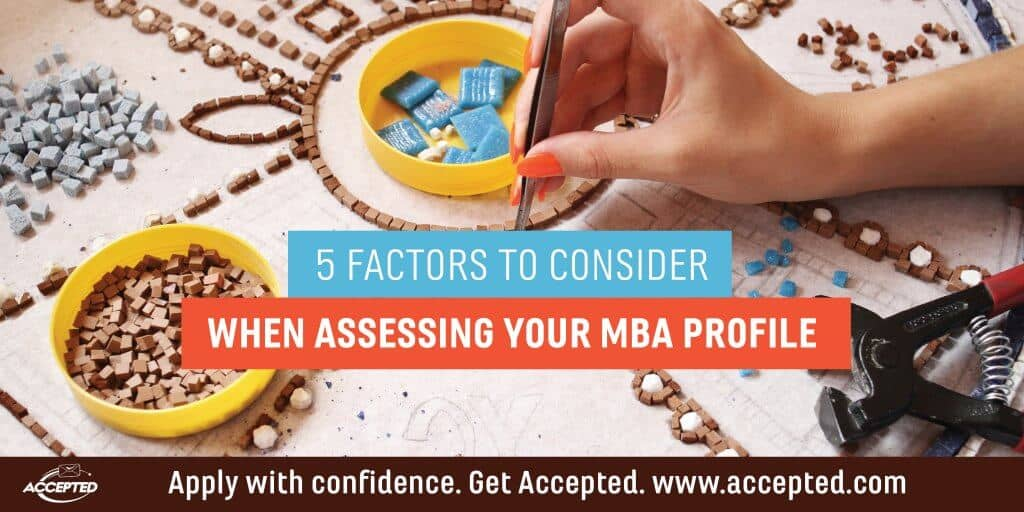 5 factors to consider when assessing your MBA profile