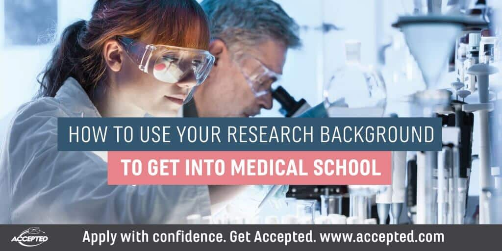 How to use your research background to get into medical school