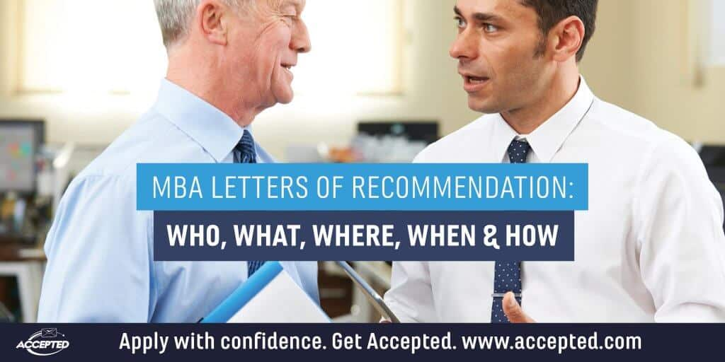 MBA letters of recommendation who, what, where, when, how