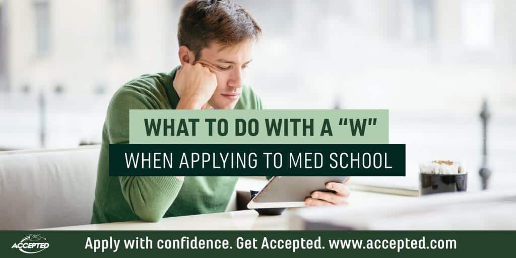 What to do with a W when applying to med school