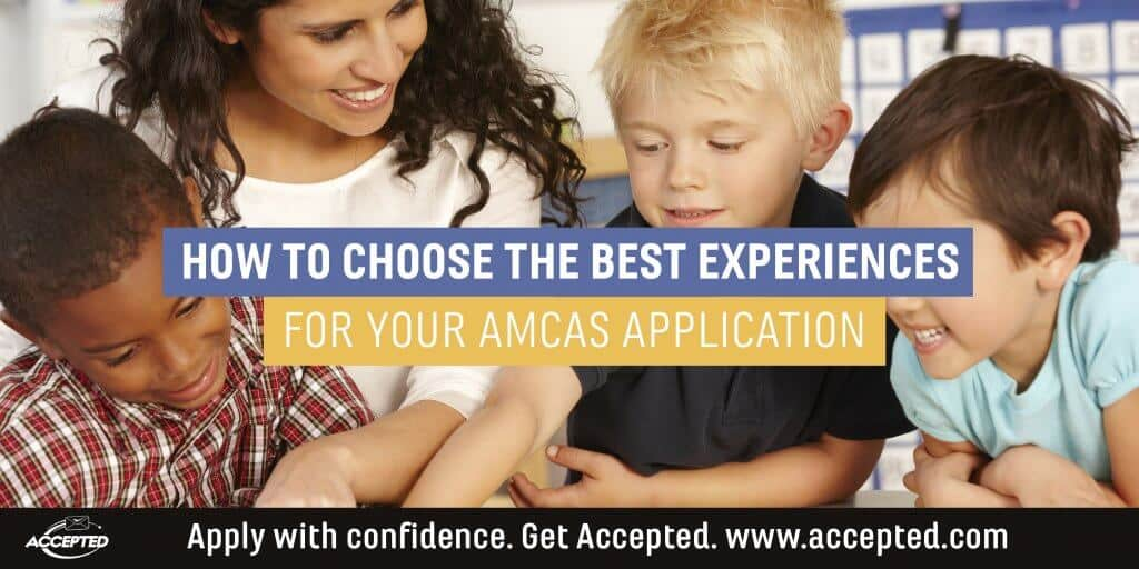 How to choose the best experiences for your AMCAS application