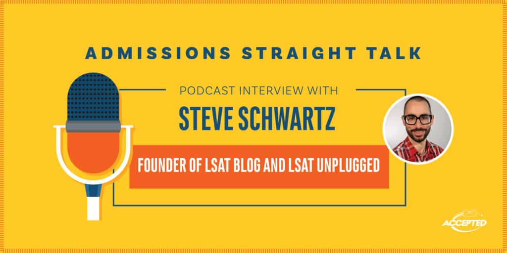 Linda Abraham interviews Steve Schwartz, of the LSAT Blog and the LSAT Unplugged podcast and YouTube channel.