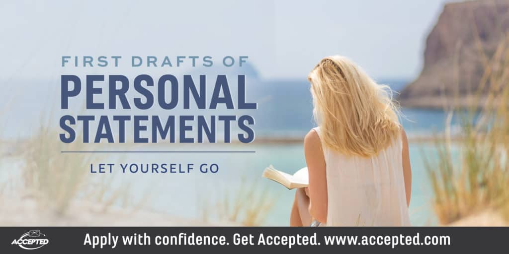 First Drafts of Personal Statements: Let Yourself Go!