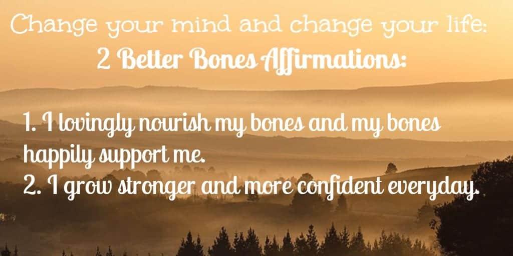 Better bones affirmations