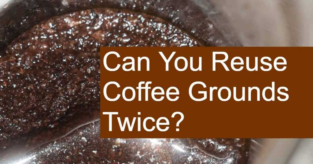 Can You Reuse Coffee Grounds Twice?