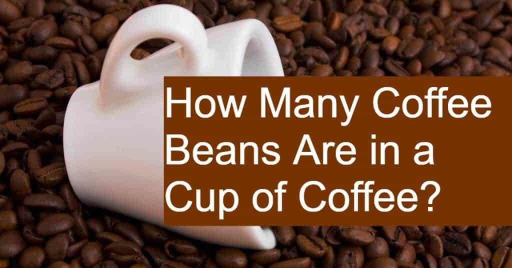Filling a cup of coffee requires how many beans?