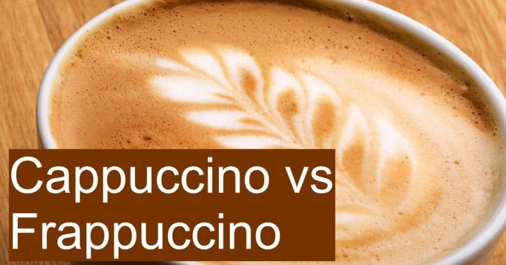 Comparing Frappuccino and Cappuccino - What makes them different?