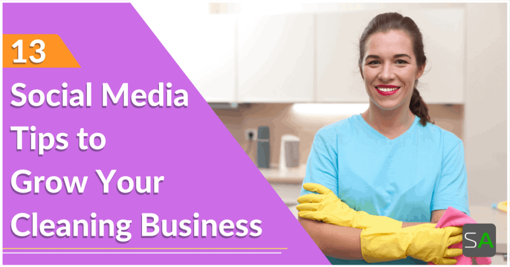 13 cleaning social media tips to grow your business