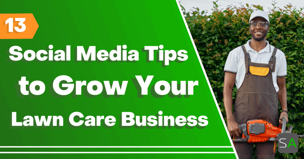 13 lawn care social media tips to grow your business