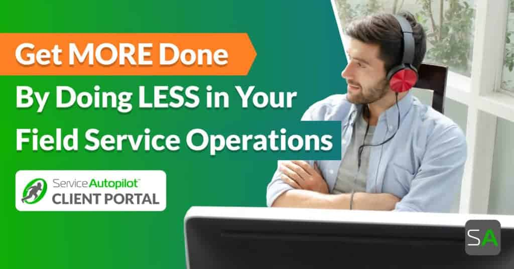 get more done by doing less in your field service operations
