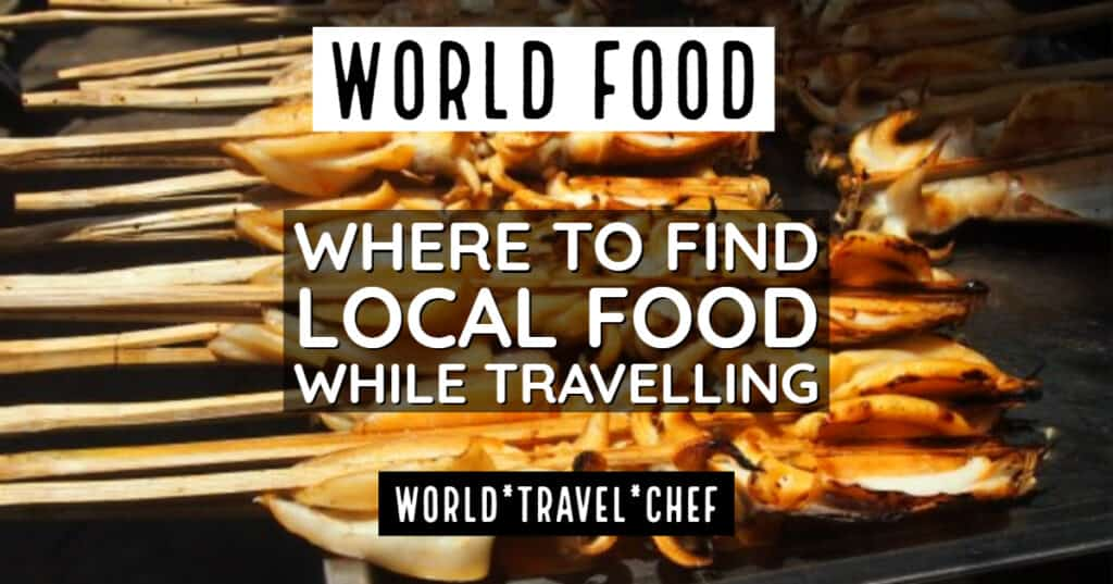 Where to Find Local Food While Travelling